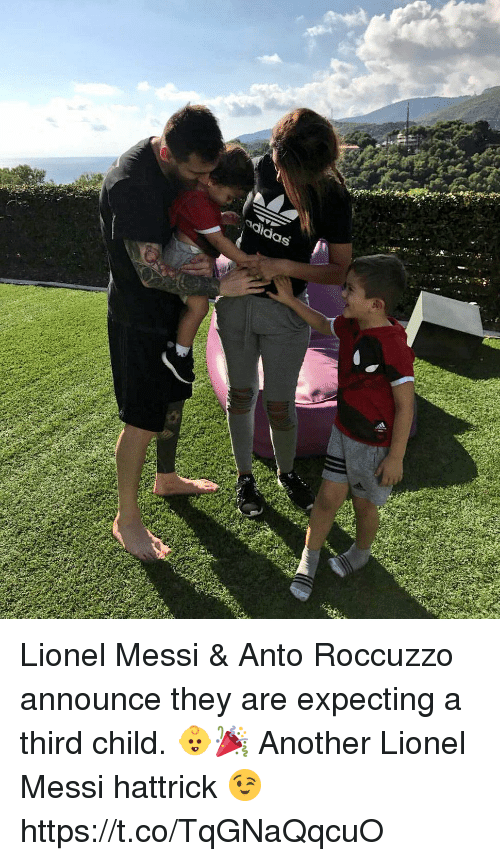 Soccer, Lionel Messi, and Messi: adldas Lionel Messi & Anto Roccuzzo announce they are expecting a third child. 👶🎉  Another Lionel Messi hattrick 😉 https://t.co/TqGNaQqcuO