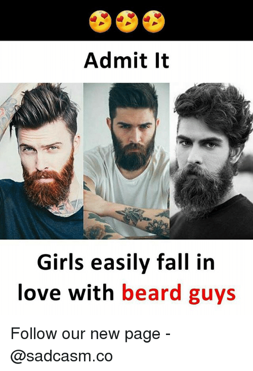 Beard, Fall, and Girls: Admit It  Girls easily fall in  love with beard guys Follow our new page - @sadcasm.co