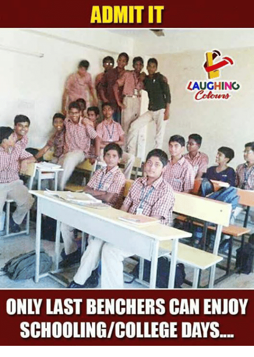 College, Indianpeoplefacebook, and Can: ADMIT IT  LAUGHING  ONLY LAST BENCHERS CAN ENJOY  SCHOOLING/COLLEGE DAYS.