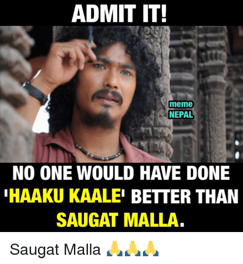 admit th meme nepal no one would have done haaku 2606055 admit th meme nepal no one would have done haaku kaalei better,Meme Nepal