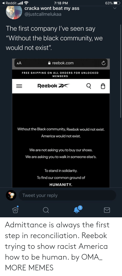 Racist: Admittance is always the first step in reconciliation. Reebok trying to show racist America how to be human. by OMA_ MORE MEMES