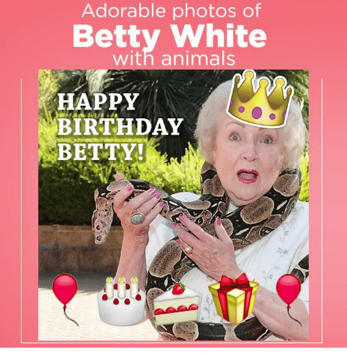 Betty White, Memes, and 🤖: Adorable photos of  Betty White  With animals  HAPPY  BIRTHDAY  BETTY!