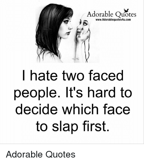 Quotes For People Who Are Two Faced: Adorable Quotes R WwwAdorablequotes4ucom Hate Two Faced