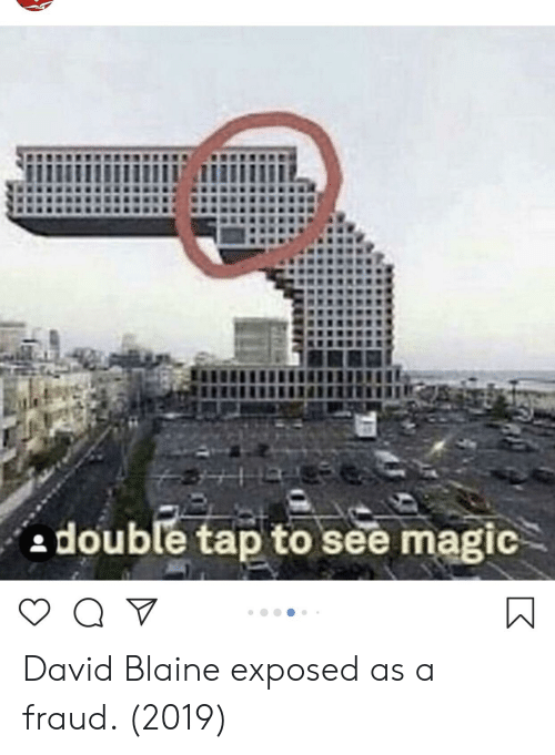Magic, David Blaine, and Fraud: adouble tap to see magic  tap to see magic David Blaine exposed as a fraud. (2019)