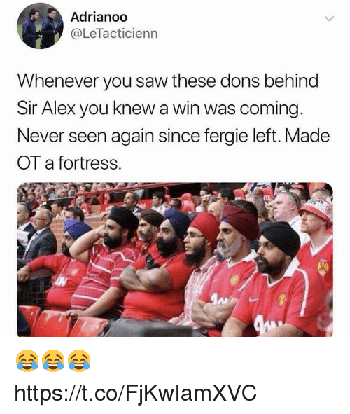 Fortress: Adrianoo  @LeTacticienn  Whenever you saw these dons behind  Sir Alex you knew a win was coming.  Never seen again since fergie left. Made  OT a fortress.  珥: 😂😂😂 https://t.co/FjKwIamXVC