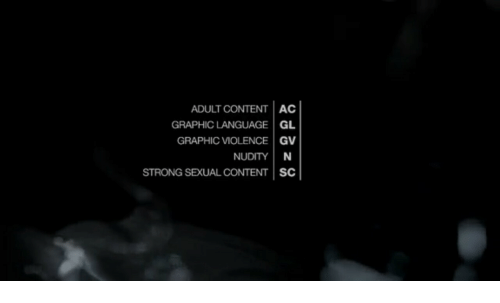 nudity: ADULT CONTENT AC  GRAPHIC LANGUAGE GL  GRAPHIC VIOLENCE GV  NUDITY N  STRONG SEXUAL CONTENT SC