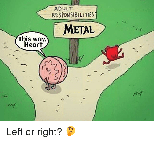 adultism: ADULT  RESPONSIBILITIES  METAL  This way,  Heart  ny Left or right? 🤔