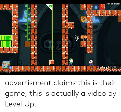 Advertisment: advertisment claims this is their game, this is actually a video by Level Up.