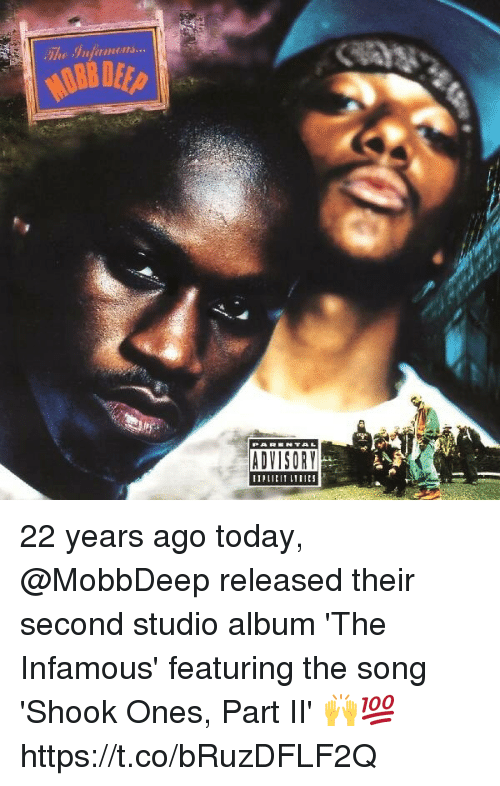 studio albums: ADVISORY 22 years ago today, @MobbDeep released their second studio album 'The Infamous' featuring the song 'Shook Ones, Part II' 🙌💯 https://t.co/bRuzDFLF2Q