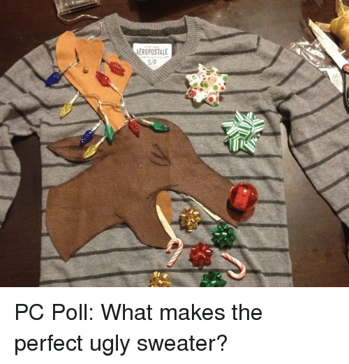 ugly sweaters: AEROPOSTALE PC Poll: What makes the perfect ugly sweater?