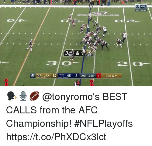 Afc Championship: AFC CHAMP  :05  JAX 14 NE 3 2ND 4:09 5 3RD & 9  3 🗣🎙🏈  @tonyromo's BEST CALLS from the AFC Championship! #NFLPlayoffs https://t.co/PhXDCx3lct
