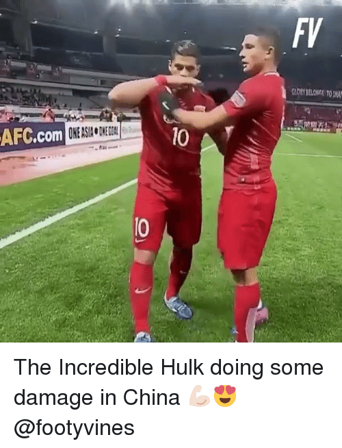 incredible hulk: AFC com  FV The Incredible Hulk doing some damage in China 💪🏻😍 @footyvines