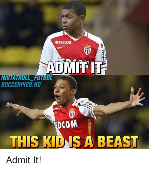admit it: AFFLELOU  ADMIT IT  INSTA TROLL FUTBOL  SOCCERPICS HD  DCOM  THIS KlDIS A BEAST Admit It!