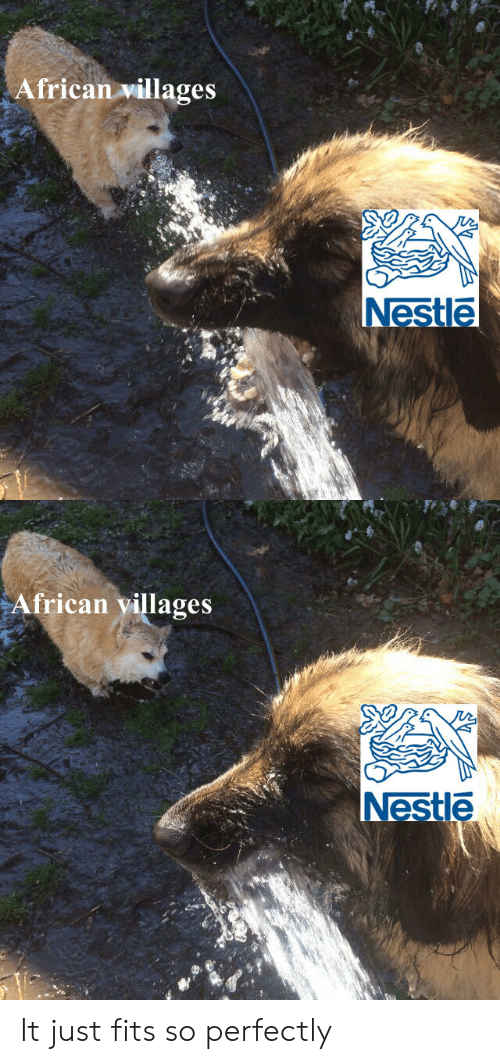 nestle: African villages  Nestle  African villages  Nestle It just fits so perfectly