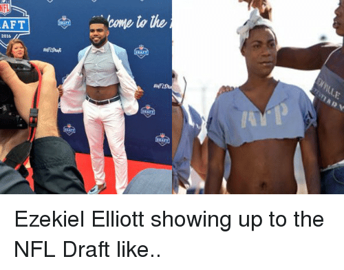 NFL Draft, Ezekiel, and Aft: AFT  2016  come to the Ezekiel Elliott showing up to the NFL Draft like..