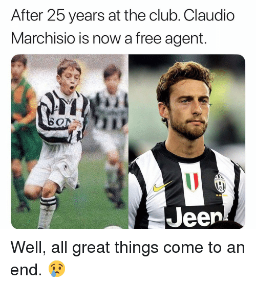 Marchisio: After 25 years at the club. Claudio  Marchisio is now a free agent.  30 sut  Jeen Well, all great things come to an end. 😢