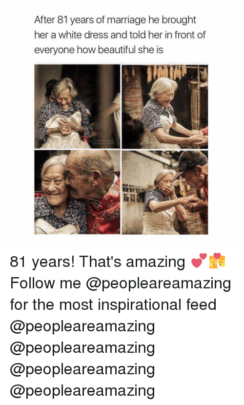 Beautiful, Marriage, and Memes: After 81 years of marriage he brought  her a white dress and told her in front of  everyone how beautiful she is 81 years! That's amazing 💕💏 Follow me @peopleareamazing for the most inspirational feed @peopleareamazing @peopleareamazing @peopleareamazing @peopleareamazing