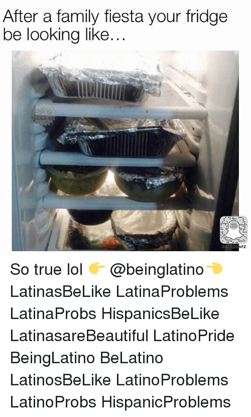 Memes, 🤖, and Fiesta: After a family fiesta your fridge  be looking like  PZ So true lol 👉 @beinglatino👈 LatinasBeLike LatinaProblems LatinaProbs HispanicsBeLike LatinasareBeautiful LatinoPride BeingLatino BeLatino LatinosBeLike LatinoProblems LatinoProbs HispanicProblems