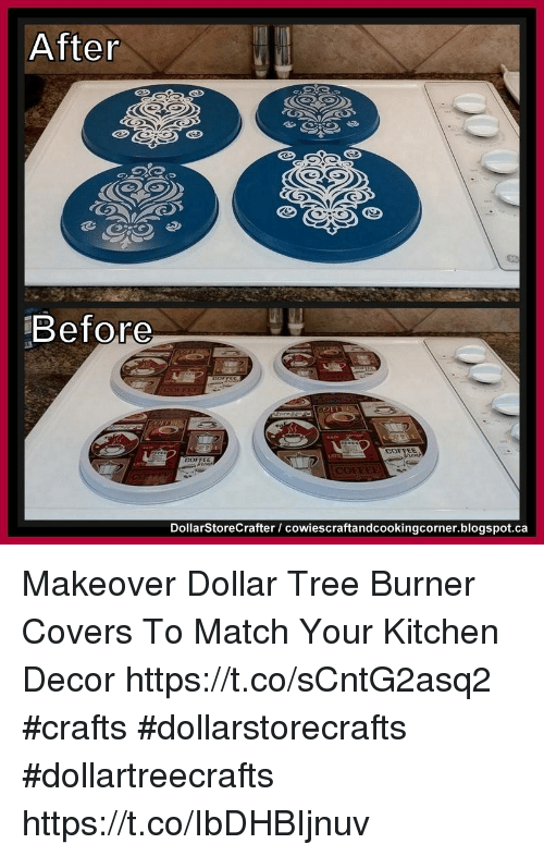 Memes, Blogspot, and Coffee: After  Before  COFFEE  COFFEE  DollarStoreCrafter / cowiescraftandcookingcorner.blogspot.ca Makeover Dollar Tree Burner Covers To Match Your Kitchen Decor https://t.co/sCntG2asq2 #crafts #dollarstorecrafts #dollartreecrafts https://t.co/IbDHBIjnuv