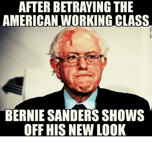 Americanness: AFTER BETRAYING THE  AMERICAN WORKING CLASS  BERNIE SANDERS SHOWS  OFF HIS NEW LOOK