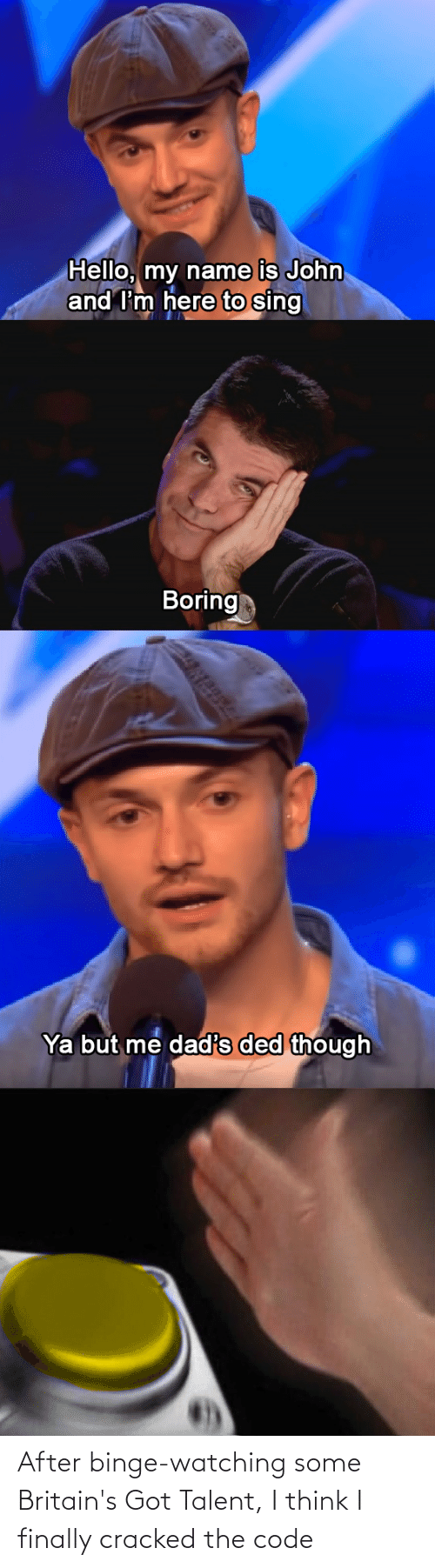 Cracked: After binge-watching some Britain's Got Talent, I think I finally cracked the code