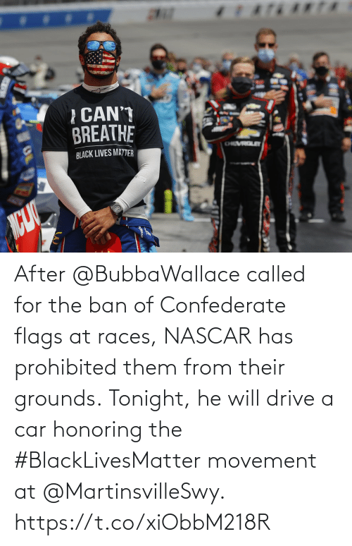 nascar: After @BubbaWallace called for the ban of Confederate flags at races, NASCAR has prohibited them from their grounds.  Tonight, he will drive a car honoring the #BlackLivesMatter movement at @MartinsvilleSwy. https://t.co/xiObbM218R