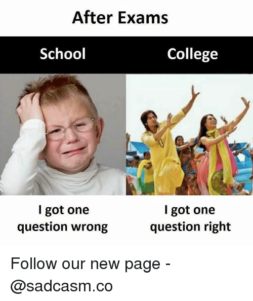 College, Memes, and School: After Exams  School  College  l got one  question wrong  l got one  question right Follow our new page - @sadcasm.co