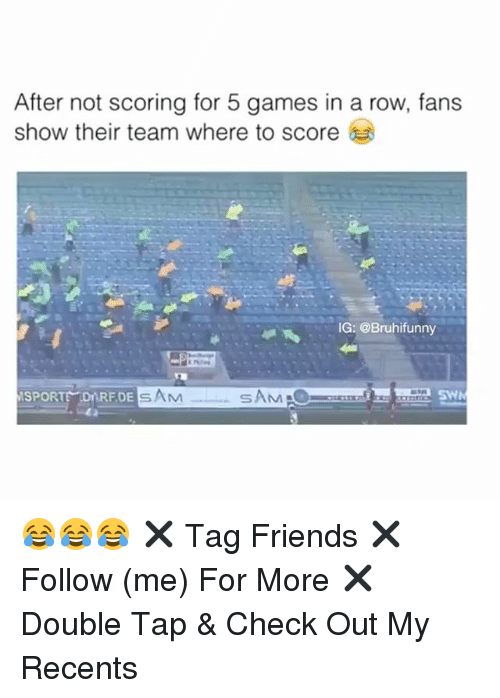 Rowes: After not scoring for 5 games in a row, fans  show their team where to score  G: @Bruhifunny  SPORTE DARFDESAM 😂😂😂 ✖️ Tag Friends ✖️ Follow (me) For More ✖️ Double Tap & Check Out My Recents
