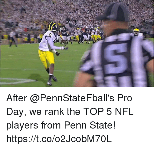 Memes, Nfl, and Penn State: After @PennStateFball's Pro Day, we rank the TOP 5 NFL players from Penn State! https://t.co/o2JcobM70L