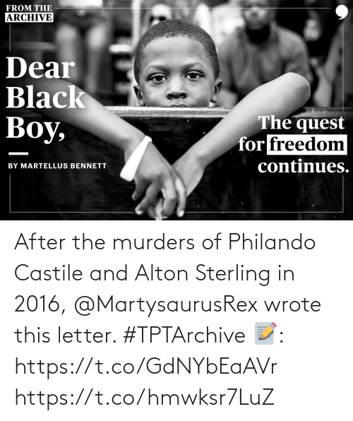 After The: After the murders of Philando Castile and Alton Sterling in 2016, @MartysaurusRex wrote this letter. #TPTArchive   📝: https://t.co/GdNYbEaAVr https://t.co/hmwksr7LuZ