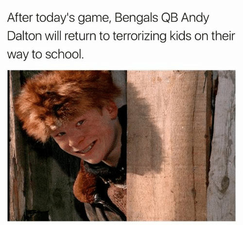Andy Dalton: After today's game, Bengals QB Andy  Dalton will return to terrorizing kids on their  way to school