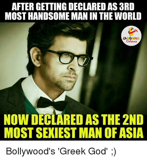 greek gods: AFTERGETTING DECLARED AS3RD  MOSTHANDSOME MAN IN THE WORLD  LAUGHING  NOW DECLARED AS THE 2ND  MOSTSEXIEST MAN OF ASIA Bollywood's 'Greek God' ;)