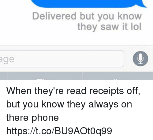 Lol, Phone, and Saw: age  Delivered but you know  they saw it lol When they're read receipts off, but you know they always on there phone https://t.co/BU9AOt0q99