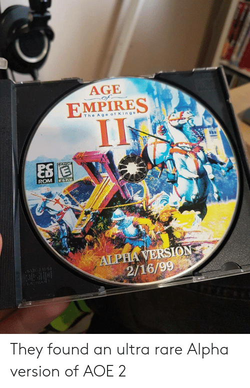 aoe 2: AGE  of  EMPIRES  TheAge o1 Kings  ROM  2/16/99 They found an ultra rare Alpha version of AOE 2