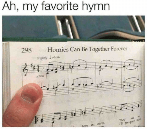 ares: Ah, my favorite hymn  298  Homies Can Be Together Forever  Brightly0-96  ction  They ares  I pre-pare m  here on earth
