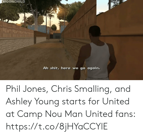 man united: Ah shit, here we go again. Phil Jones, Chris Smalling, and Ashley Young starts for United at Camp Nou  Man United fans:   https://t.co/8jHYaCCYlE