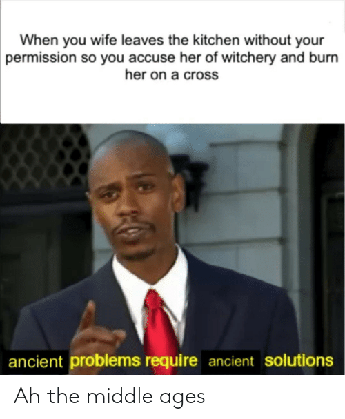 middle ages: Ah the middle ages