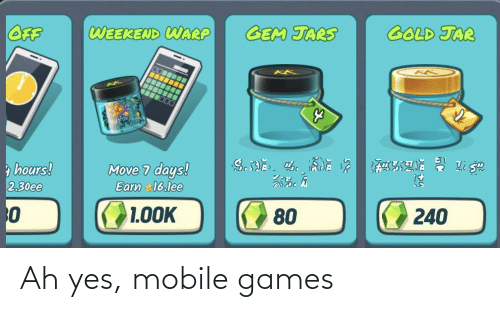 mobile games: Ah yes, mobile games