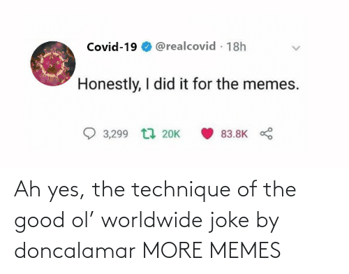 Good Ol: Ah yes, the technique of the good ol' worldwide joke by doncalamar MORE MEMES