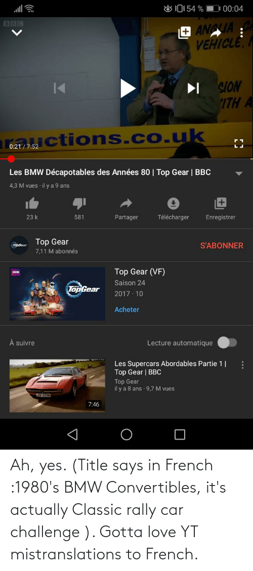 rally car: Ah, yes. (Title says in French :1980's BMW Convertibles, it's actually Classic rally car challenge ). Gotta love YT mistranslations to French.