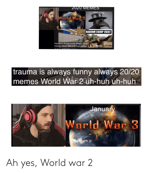 World War 2: Ah yes, World war 2