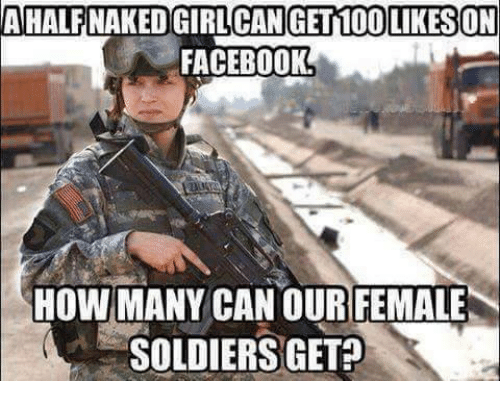 Facebook, Soldiers, and Mexican Word of the Day: AHALFNAKED GIRLCAN GETMOOLIKESON  FACEBOOK  HOW MANY CANOUR FEMALE  SOLDIERS GET?