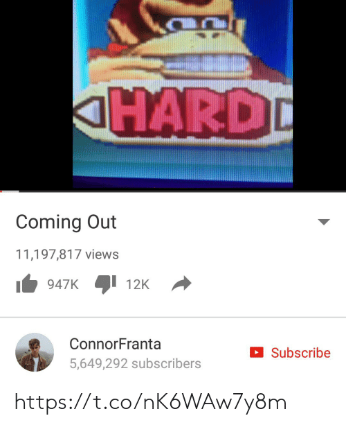 Coming Out: aHARDD  Coming Out  11,197,817 views  12K  947K  ConnorFranta  Subscribe  5,649,292 subscribers https://t.co/nK6WAw7y8m