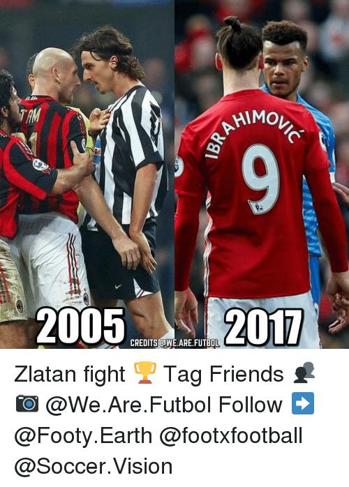 Memes, 🤖, and Fighting: AHIMOL  TM  2005  CREDITS GWE ARE FUTBOL  2017 Zlatan fight 🏆 Tag Friends 👥 📷 @We.Are.Futbol Follow ➡ @Footy.Earth @footxfootball @Soccer.Vision