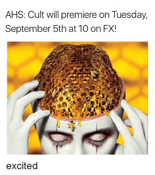 Memes, 🤖, and Cult: AHS: Cult will premiere on Tuesday,  September 5th at 10 on FX! excited