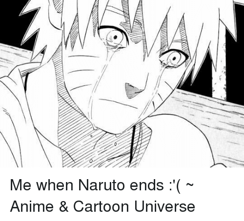 Naruto: Ai' Me when Naruto ends :'(  ~ Anime & Cartoon Universe