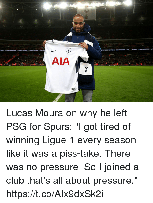 """Club, Memes, and Pressure: AIA Lucas Moura on why he left PSG for Spurs: """"I got tired of winning Ligue 1 every season like it was a piss-take. There was no pressure. So I joined a club that's all about pressure."""" https://t.co/AIx9dxSk2i"""