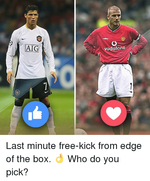 free kicks: AIG  vodafone Last minute free-kick from edge of the box. 👌   Who do you pick?