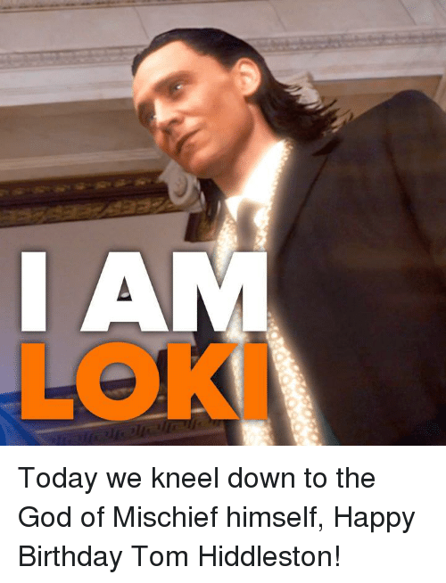 Hiddlestoners: AIM Today we kneel down to the God of Mischief himself, Happy Birthday Tom Hiddleston!