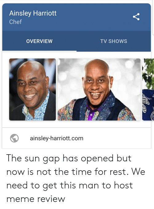 ainsley harriott: Ainsley Harriott  Chef  OVERVIEW  TV SHOWS  ainsley-harriott.com The sun gap has opened but now is not the time for rest. We need to get this man to host meme review
